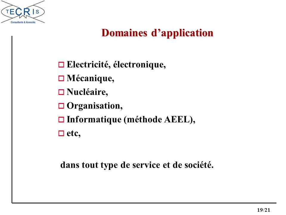 19/21 o Electricité, électronique, o Mécanique, o Nucléaire, o Organisation, o Informatique (méthode AEEL), o etc, dans tout type de service et de société.