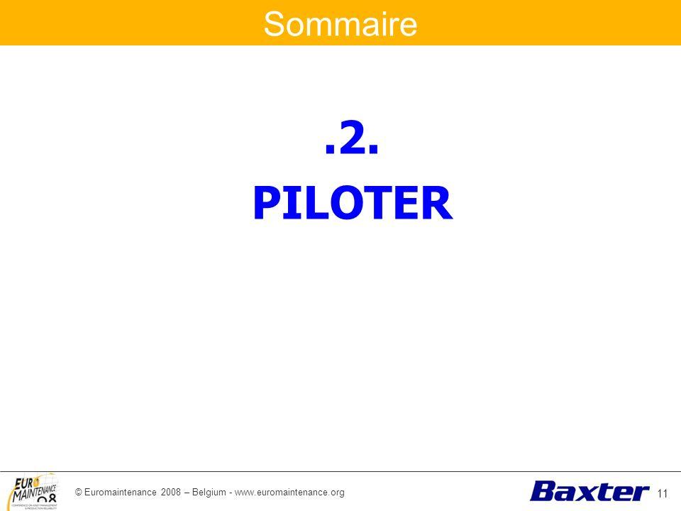 © Euromaintenance 2008 – Belgium - www.euromaintenance.org Sommaire.2. PILOTER 11