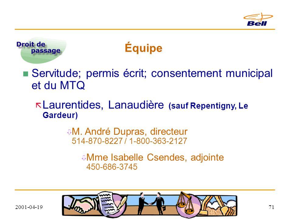 2001-04-1971 Équipe Servitude; permis écrit; consentement municipal et du MTQ Laurentides, Lanaudière (sauf Repentigny, Le Gardeur) M.