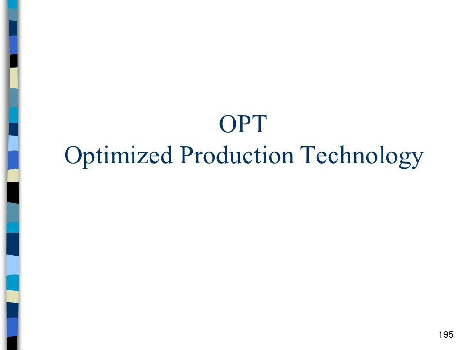 195 OPT Optimized Production Technology