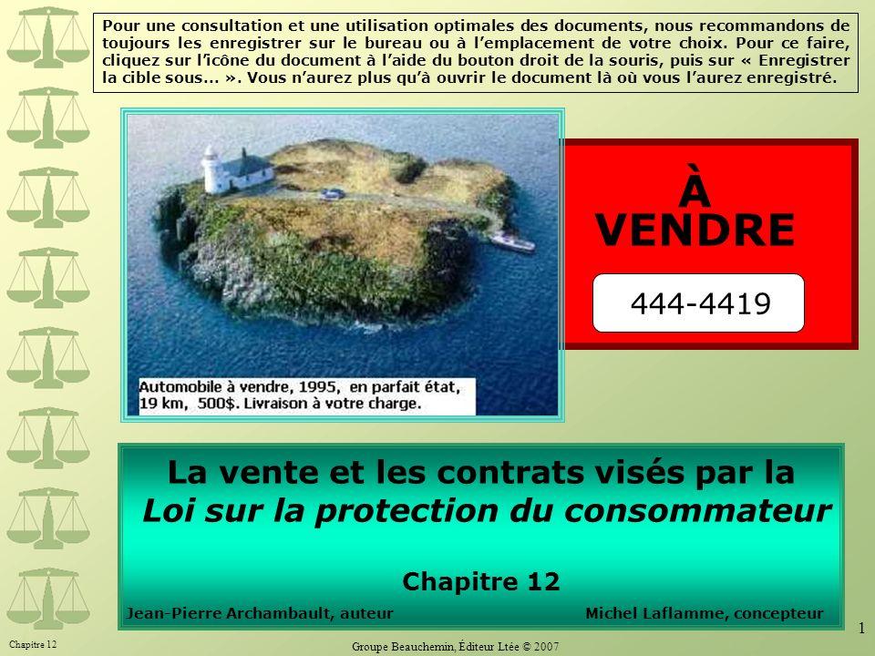 Chapitre 12 Groupe Beauchemin, Éditeur Ltée © 2007 62 7.11 Contrats à distance Réputé conclu à ladresse du consommateur ; Art.