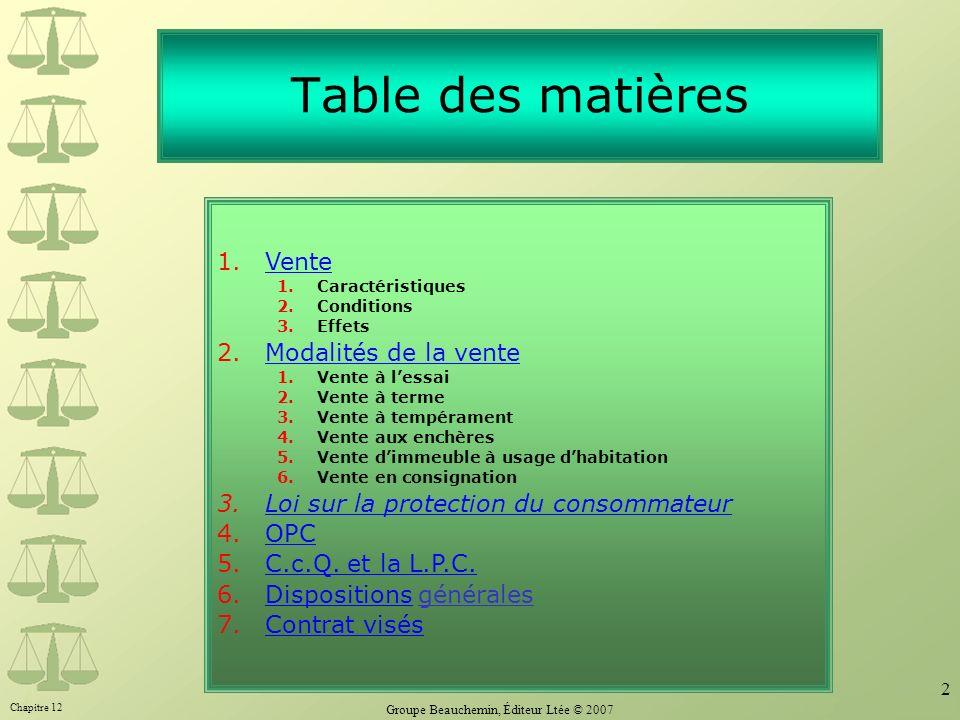 Chapitre 12 Groupe Beauchemin, Éditeur Ltée © 2007 2 Table des matières 1.VenteVente 1.Caractéristiques 2.Conditions 3.Effets 2.Modalités de la venteM