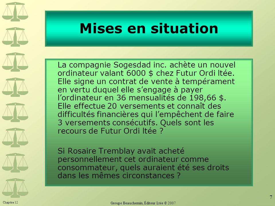 Chapitre 12 Groupe Beauchemin, Éditeur Ltée © 2007 8 Mises en situation Antoine achète un chalet de Nadine.