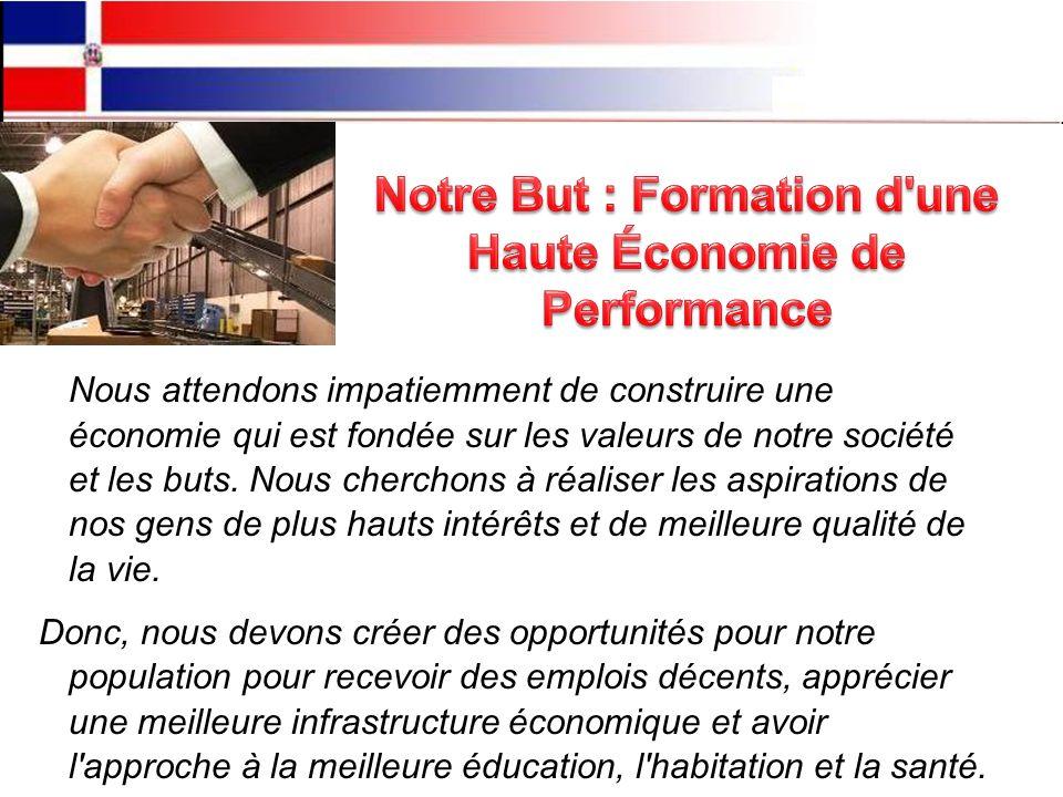 Nous attendons impatiemment de construire une économie qui est fondée sur les valeurs de notre société et les buts.