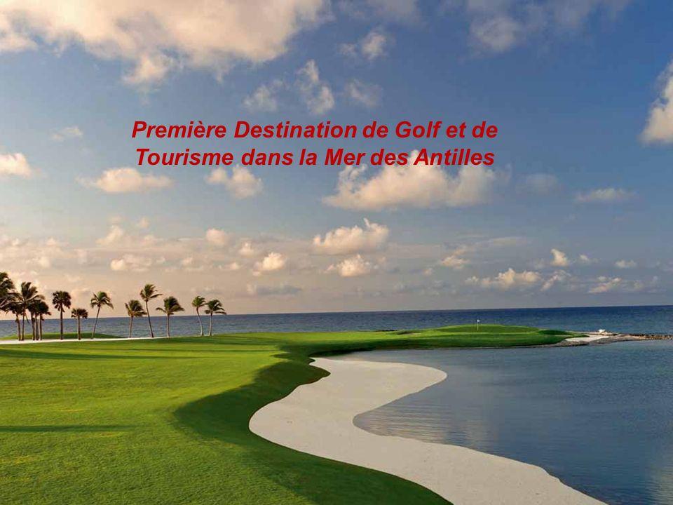 Première Destination de Golf et de Tourisme dans la Mer des Antilles