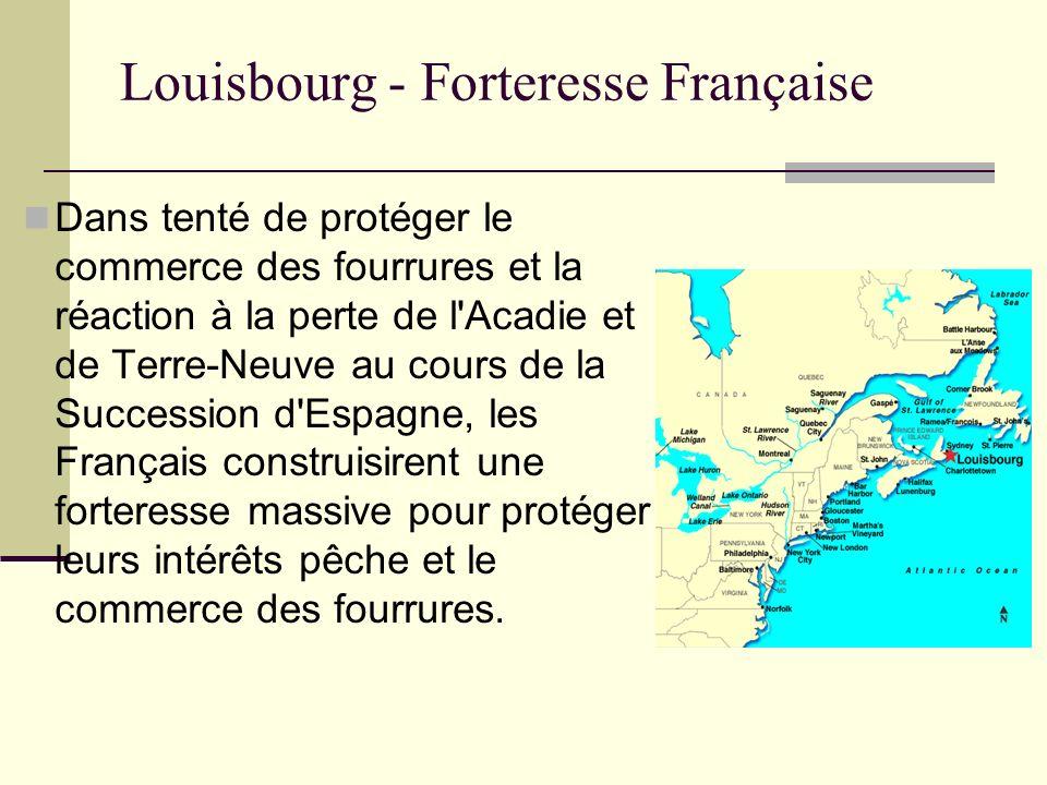 Louisbourg - Forteresse Française Dans tenté de protéger le commerce des fourrures et la réaction à la perte de l'Acadie et de Terre-Neuve au cours de