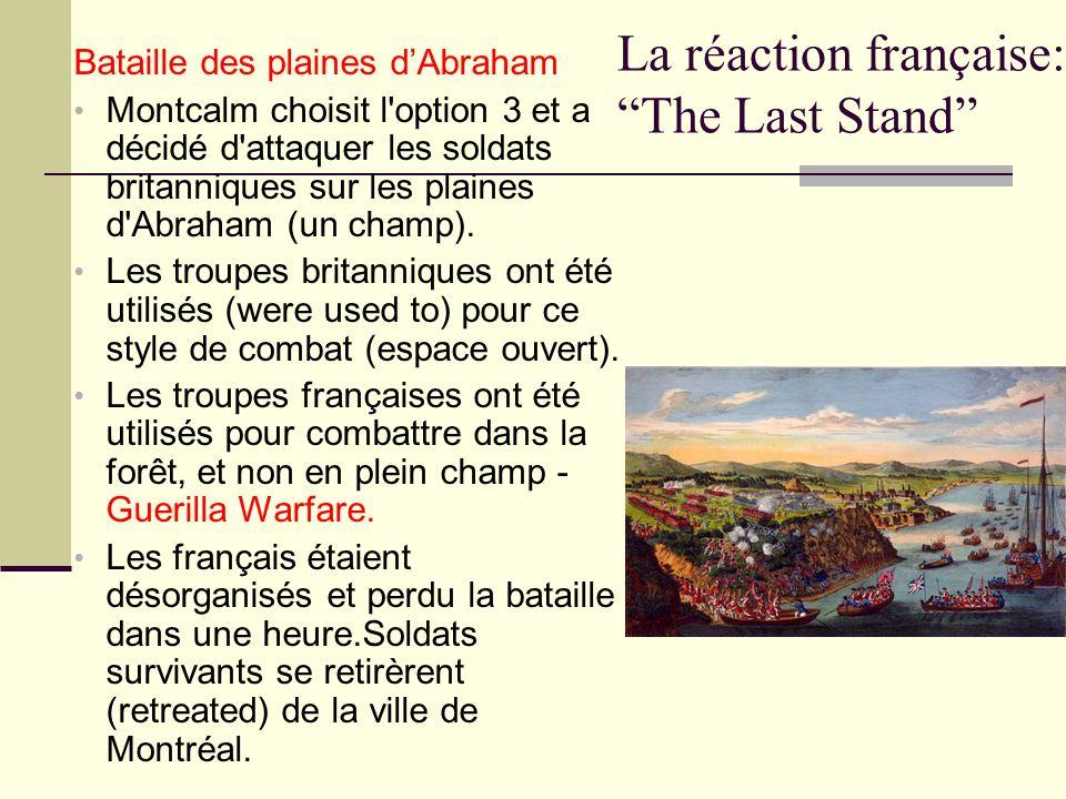 La réaction française: The Last Stand Bataille des plaines dAbraham Montcalm choisit l'option 3 et a décidé d'attaquer les soldats britanniques sur le