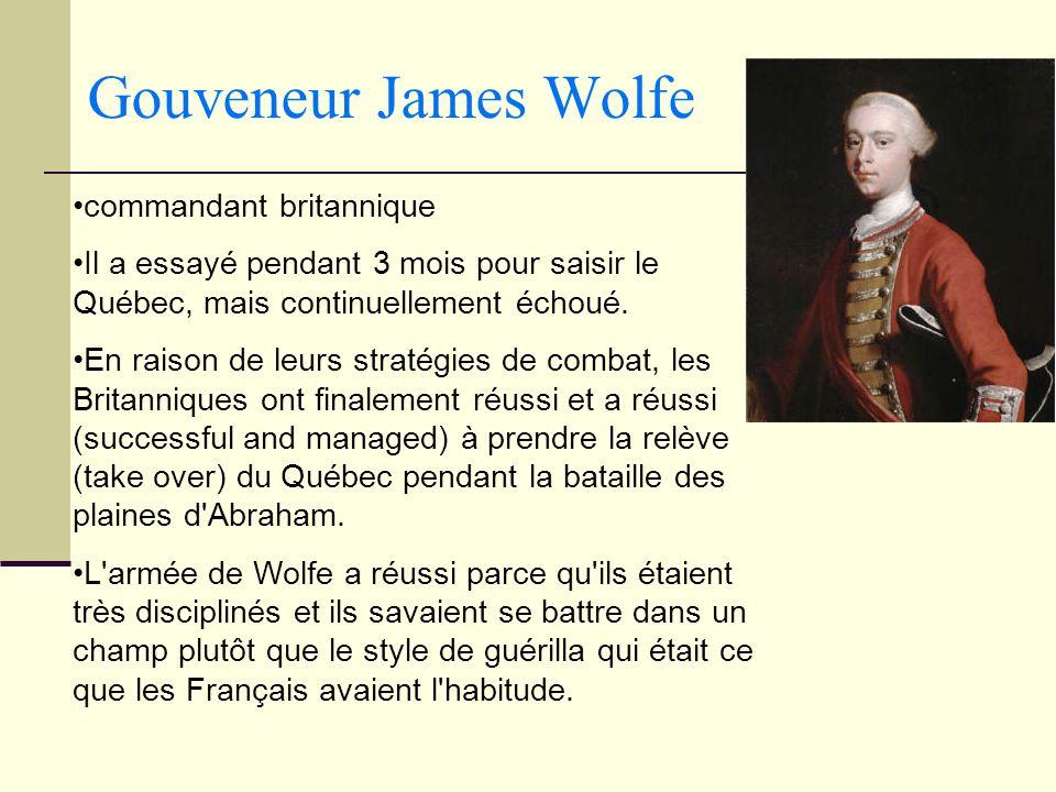 Gouveneur James Wolfe commandant britannique Il a essayé pendant 3 mois pour saisir le Québec, mais continuellement échoué. En raison de leurs stratég