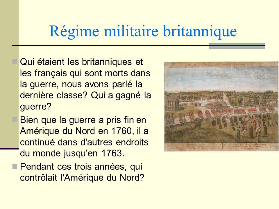 Régime militaire britannique Qui étaient les britanniques et les français qui sont morts dans la guerre, nous avons parlé la dernière classe? Qui a ga