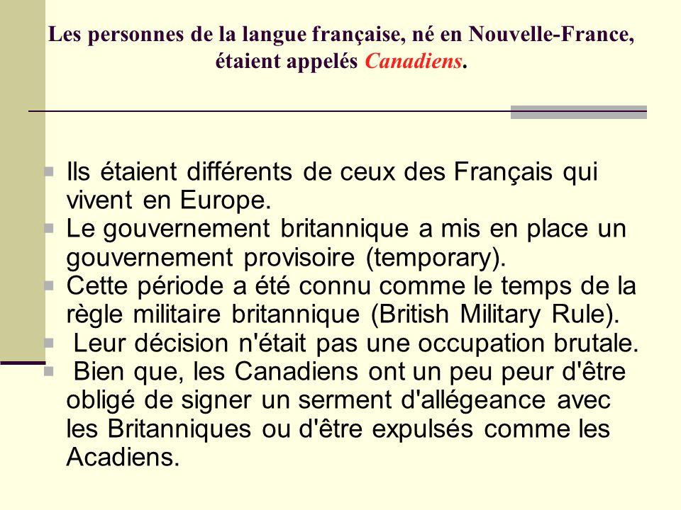 Les personnes de la langue française, né en Nouvelle-France, étaient appelés Canadiens. Ils étaient différents de ceux des Français qui vivent en Euro