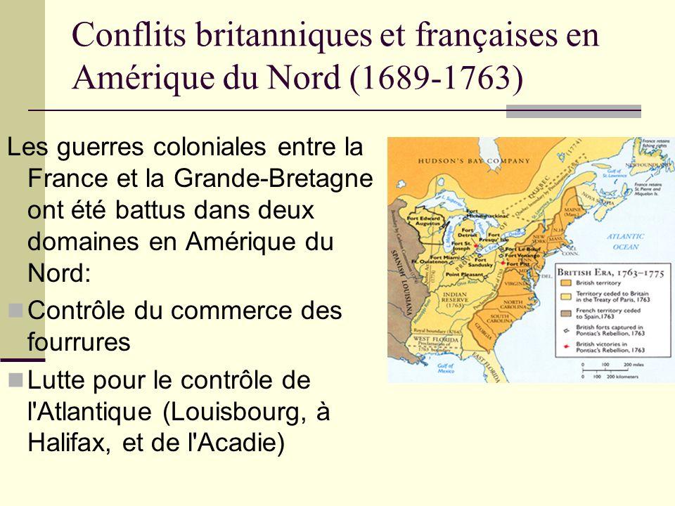Conflits britanniques et françaises en Amérique du Nord (1689-1763) Les guerres coloniales entre la France et la Grande-Bretagne ont été battus dans d
