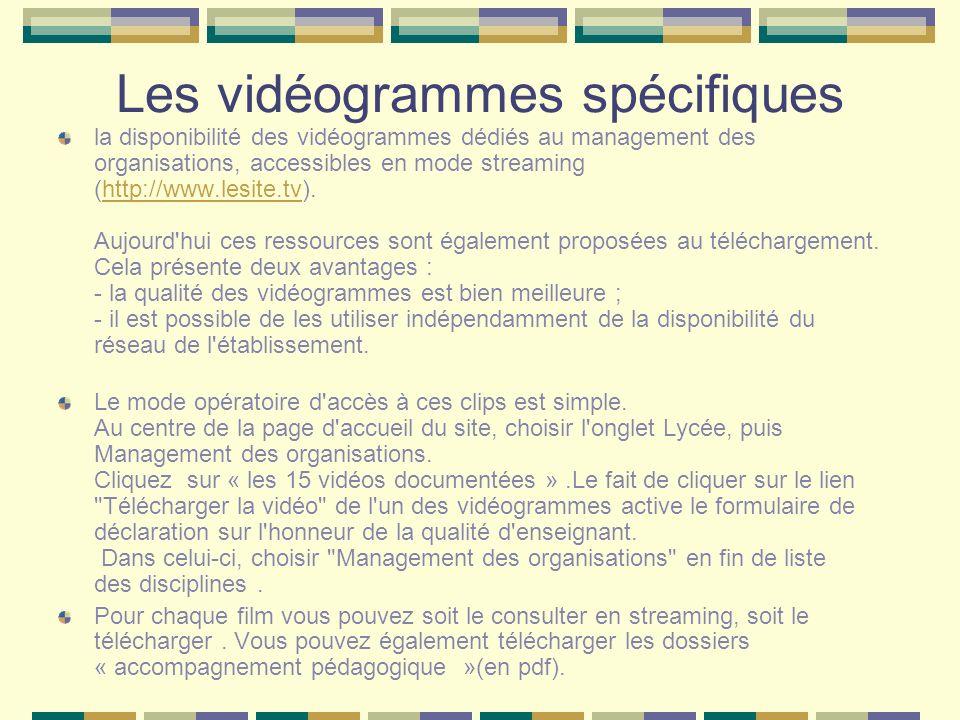 Les vidéogrammes spécifiques la disponibilité des vidéogrammes dédiés au management des organisations, accessibles en mode streaming (http://www.lesit
