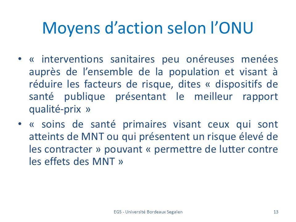 EGS - Université Bordeaux Segalen13 Moyens daction selon lONU « interventions sanitaires peu onéreuses menées auprès de lensemble de la population et