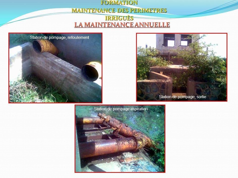 82 LA MAINTENANCE ANNUELLE FORMATION MAINTENANCE DES PERIMETRES IRRIGUÈS Station de pompage, refoulement Station de pompage, sortie Station de pompage