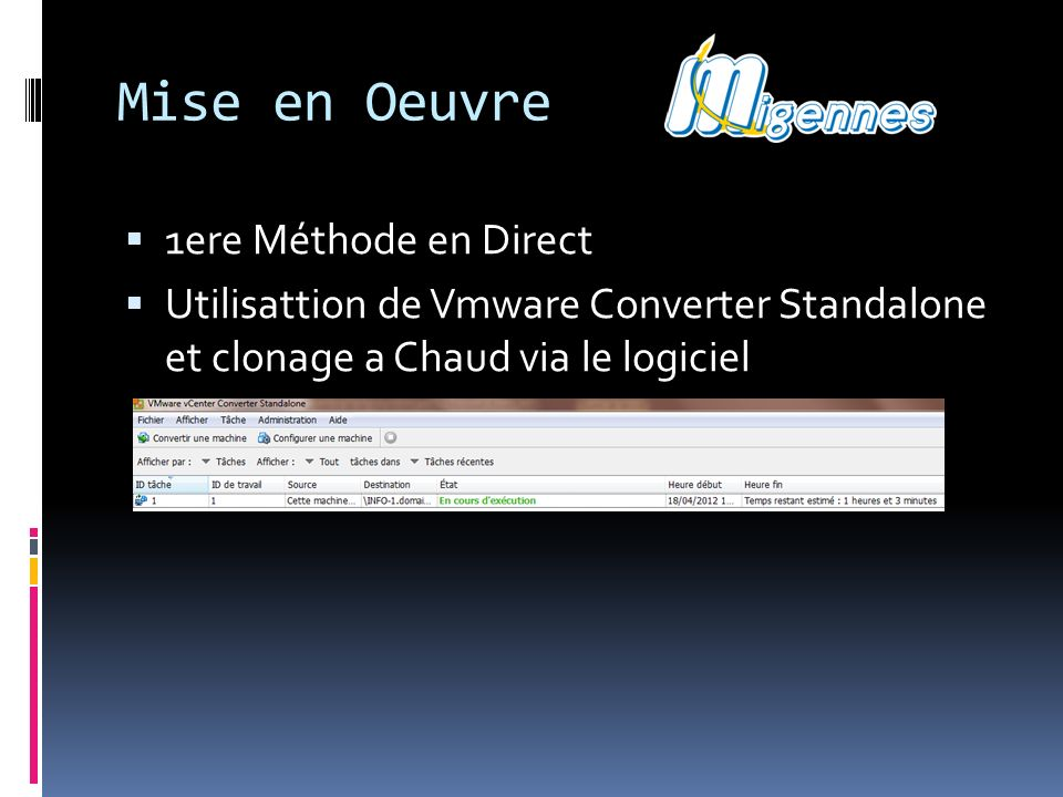 Mise en Oeuvre 1ere Méthode en Direct Utilisattion de Vmware Converter Standalone et clonage a Chaud via le logiciel