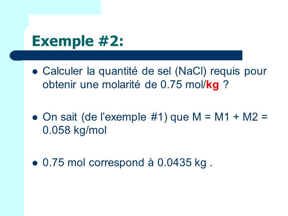 Exemple #2: Calculer la quantité de sel (NaCl) requis pour obtenir une molarité de 0.75 mol/kg .