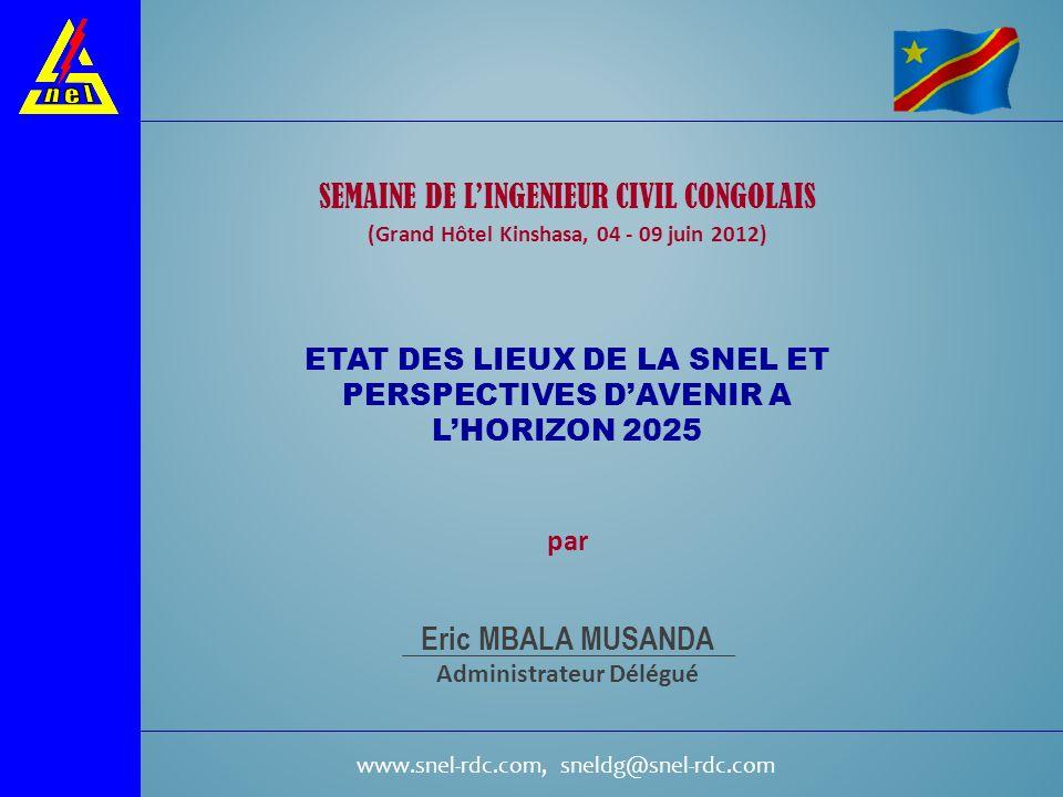 www.snel-rdc.com, sneldg@snel-rdc.com SEMAINE DE LINGENIEUR CIVIL CONGOLAIS (Grand Hôtel Kinshasa, 04 - 09 juin 2012) ETAT DES LIEUX DE LA SNEL ET PER
