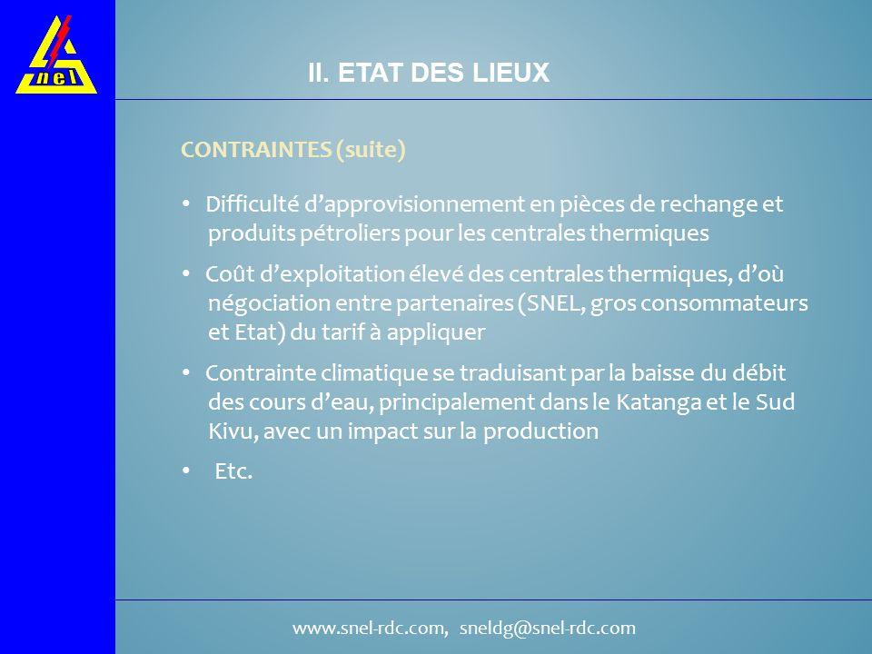 www.snel-rdc.com, sneldg@snel-rdc.com II. ETAT DES LIEUX CONTRAINTES (suite) Difficulté dapprovisionnement en pièces de rechange et produits pétrolier