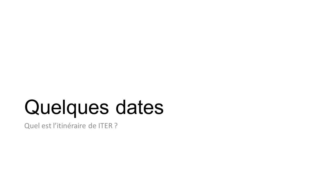 Quelques dates Quel est litinéraire de ITER ?