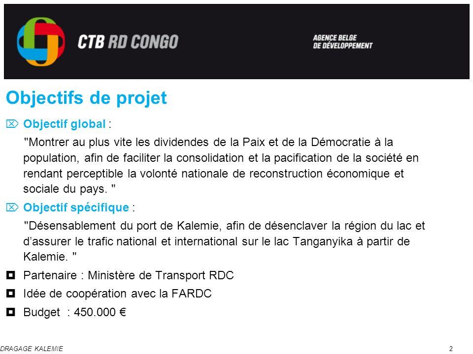 DRAGAGE KALEMIE2 Objectifs de projet Objectif global :