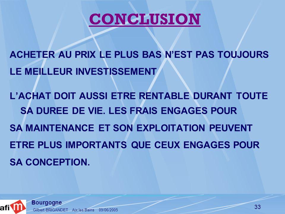 Bourgogne Gilbert BRIGANDET Aix les Bains 09/06/2005 33 ACHETER AU PRIX LE PLUS BAS NEST PAS TOUJOURS LE MEILLEUR INVESTISSEMENT LACHAT DOIT AUSSI ETR