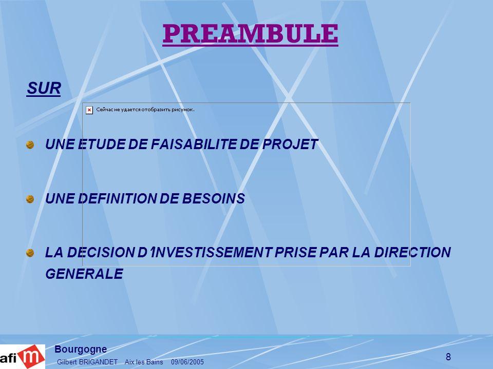 Bourgogne Gilbert BRIGANDET Aix les Bains 09/06/2005 29 CO Û T GLOBAL MAINTENANCE UN CO Û T GLOBAL MINIMUM NE S OBTIENT PAS EN MINIMISANT CHACUNE DES COMPOSANTES MAIS ACHETER UN RESULTAT