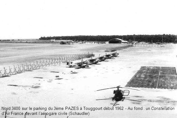 Nord 3400 sur le parking du 3ème PAZES à Touggourt début 1962 - Au fond : un Constellation dAir France devant laérogare civile (Schaudler)
