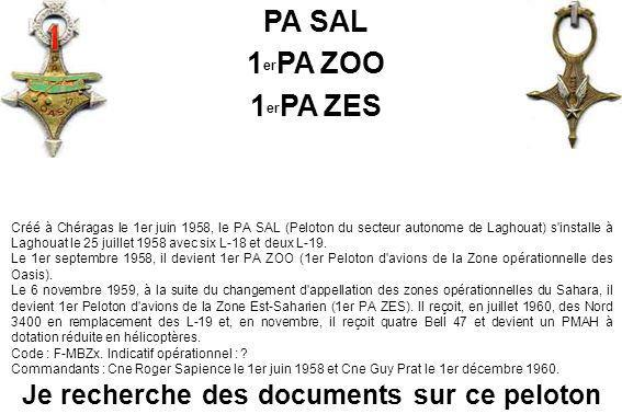 Créé à Chéragas le 1er juin 1958, le PA SAL (Peloton du secteur autonome de Laghouat) s'installe à Laghouat le 25 juillet 1958 avec six L-18 et deux L