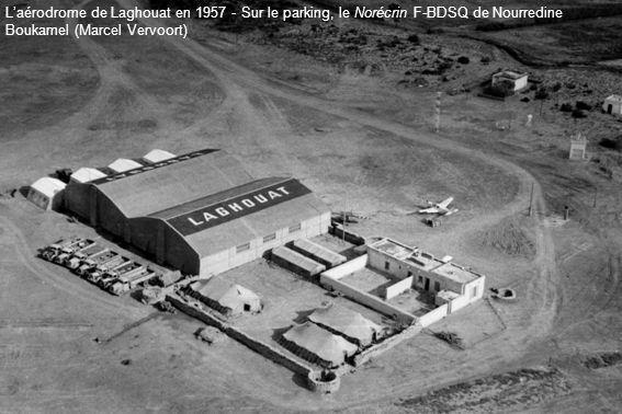 Laérodrome de Laghouat en 1957 - Sur le parking, le Norécrin F-BDSQ de Nourredine Boukamel (Marcel Vervoort)