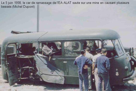 Le 5 juin 1958, le car de ramassage de lEA ALAT saute sur une mine en causant plusieurs bessés (Michel Dupont)