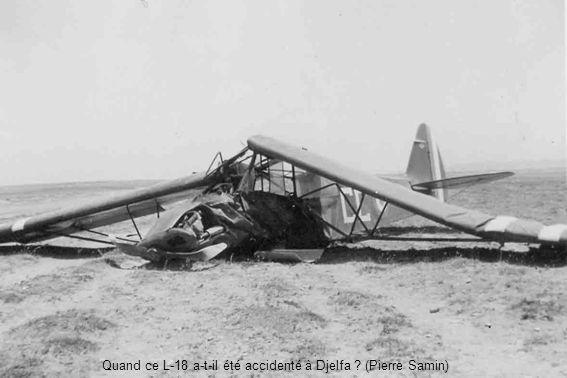 Quand ce L-18 a-t-il été accidenté à Djelfa ? (Pierre Samin)