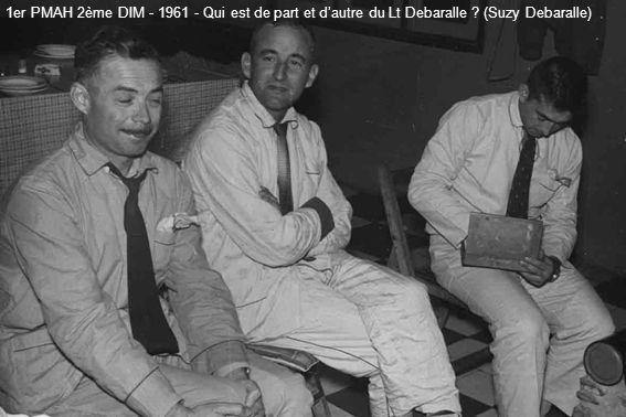 1er PMAH 2ème DIM - 1961 - Qui est de part et dautre du Lt Debaralle ? (Suzy Debaralle)