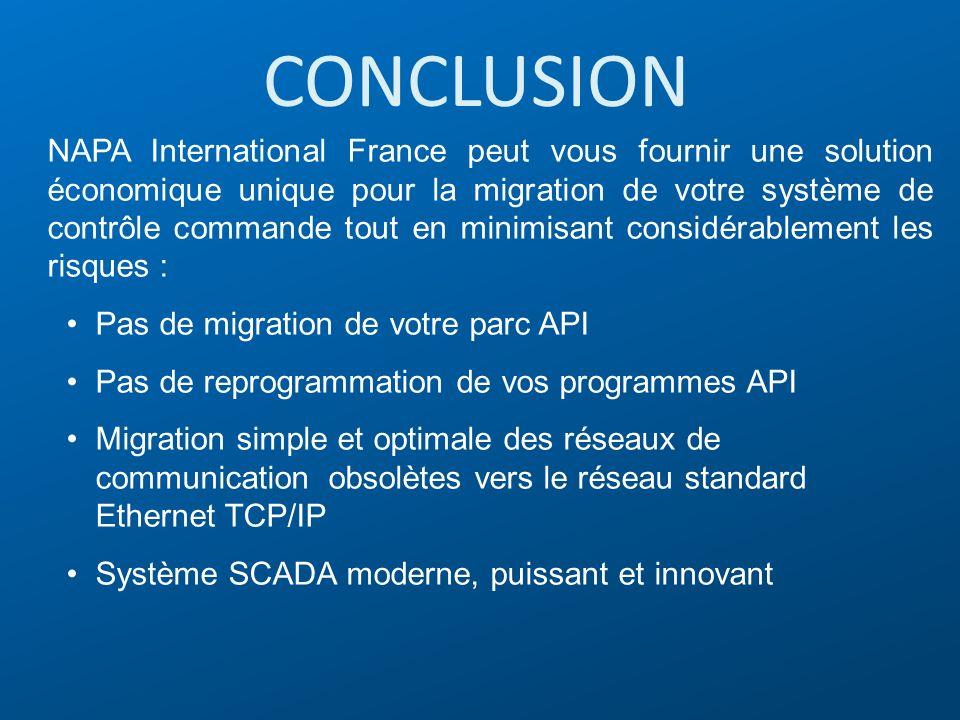 CONCLUSION NAPA International France peut vous fournir une solution économique unique pour la migration de votre système de contrôle commande tout en