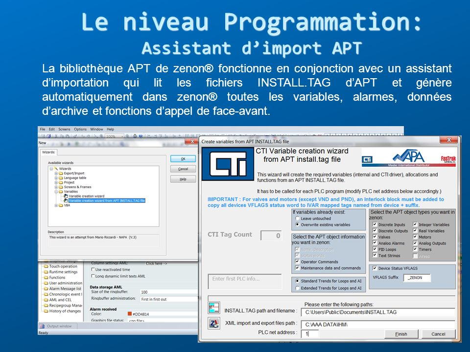 La bibliothèque APT de zenon® fonctionne en conjonction avec un assistant dimportation qui lit les fichiers INSTALL.TAG dAPT et génère automatiquement