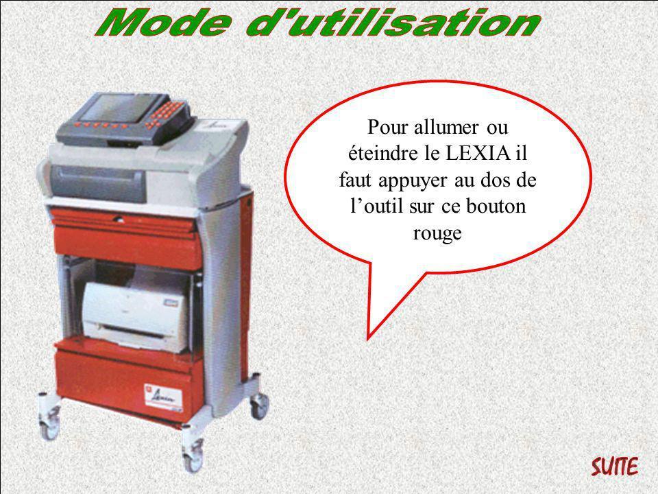 Pour allumer ou éteindre le LEXIA il faut appuyer au dos de loutil sur ce bouton rouge