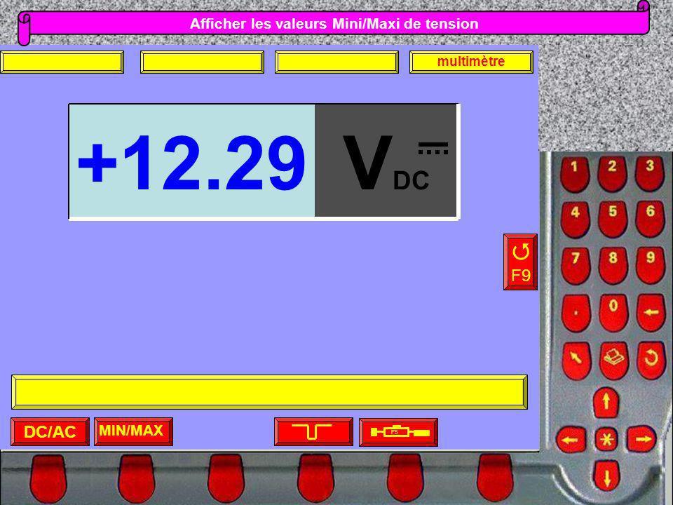 Afficher les valeurs Mini/Maxi de tension MIN/MAX F5 F9 DC/AC multimètre V DC +12.29