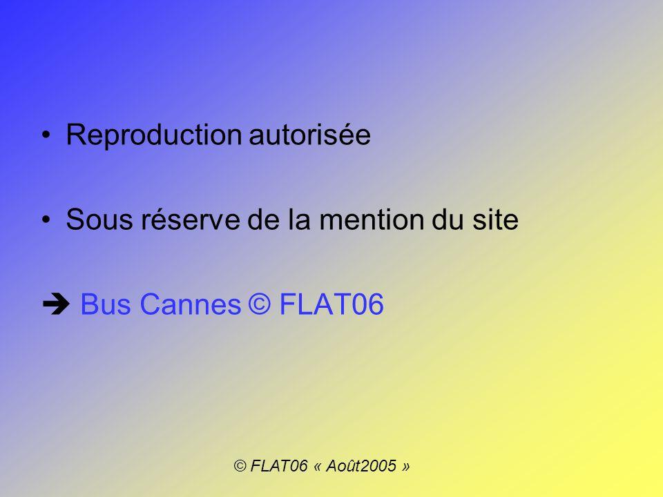 Reproduction autorisée Sous réserve de la mention du site Bus Cannes © FLAT06 © FLAT06 « Août2005 »