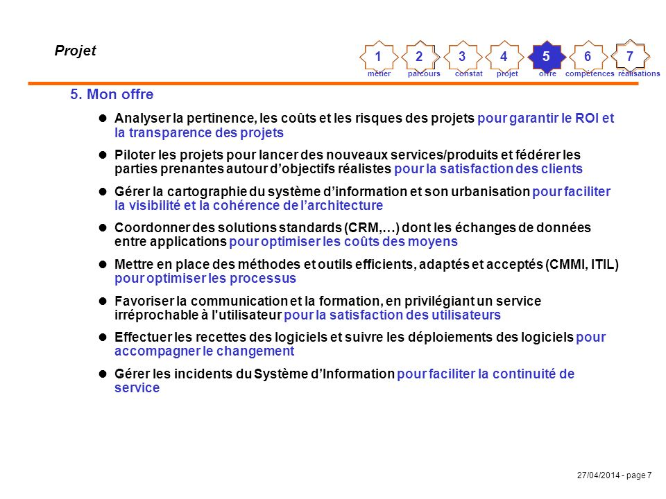 27/04/2014 - page 6 Projet 4. Mon projet Société utilisatrice, secteur « services BtB », IDF Assurer la coordination entre directions utilisatrices (c