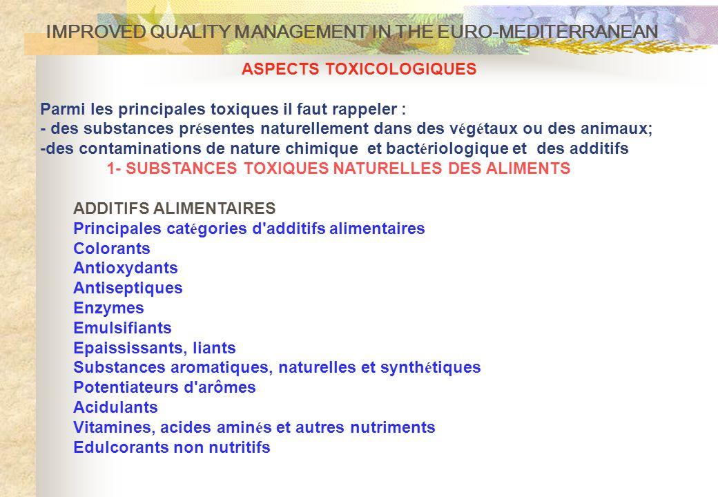 ASPECTS TOXICOLOGIQUES Parmi les principales toxiques il faut rappeler : - des substances pr é sentes naturellement dans des v é g é taux ou des anima