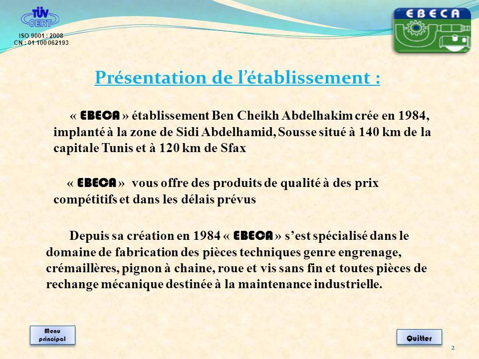 Présentation de létablissement : « EBECA » établissement Ben Cheikh Abdelhakim crée en 1984, implanté à la zone de Sidi Abdelhamid, Sousse situé à 140