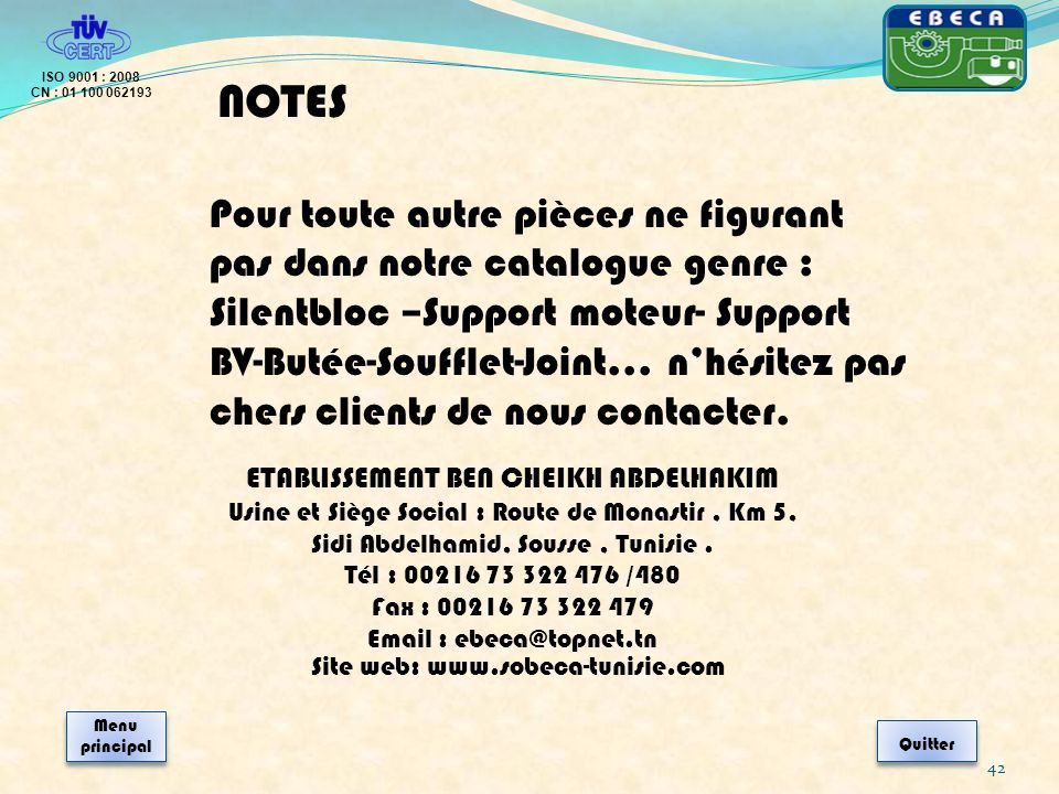 42 NOTES Pour toute autre pièces ne figurant pas dans notre catalogue genre : Silentbloc –Support moteur- Support BV-Butée-Soufflet-Joint… nhésitez pa