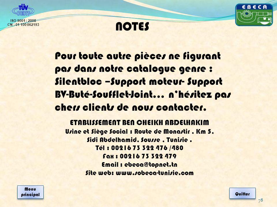 78 NOTES Pour toute autre pièces ne figurant pas dans notre catalogue genre : Silentbloc –Support moteur- Support BV-Buté-Soufflet-Joint… nhésitez pas