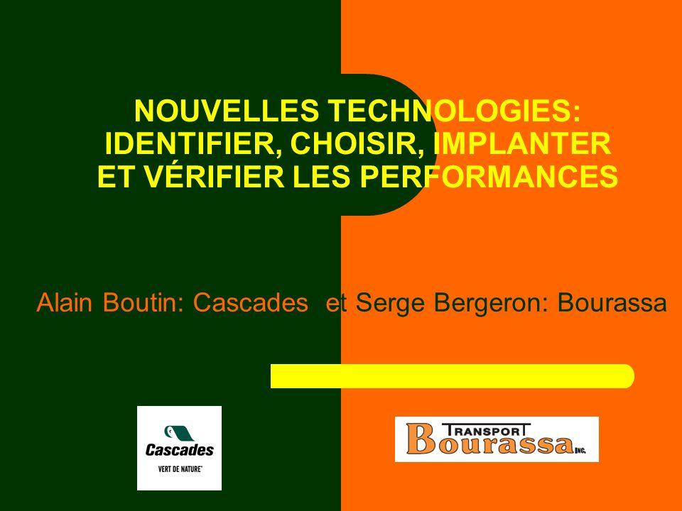 NOUVELLES TECHNOLOGIES: IDENTIFIER, CHOISIR, IMPLANTER ET VÉRIFIER LES PERFORMANCES Alain Boutin: Cascades et Serge Bergeron: Bourassa