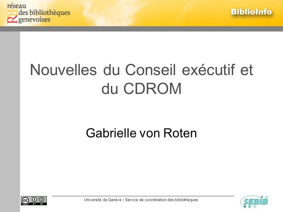 Université de Genève | Service de coordination des bibliothèques Nouvelles du Conseil exécutif et du CDROM Gabrielle von Roten