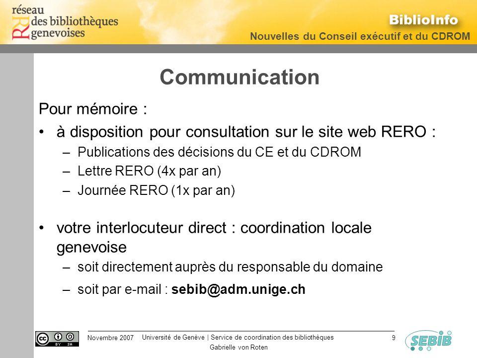 Université de Genève | Service de coordination des bibliothèques Nouvelles du Conseil exécutif et du CDROM Novembre 2007 Gabrielle von Roten 9 Communi