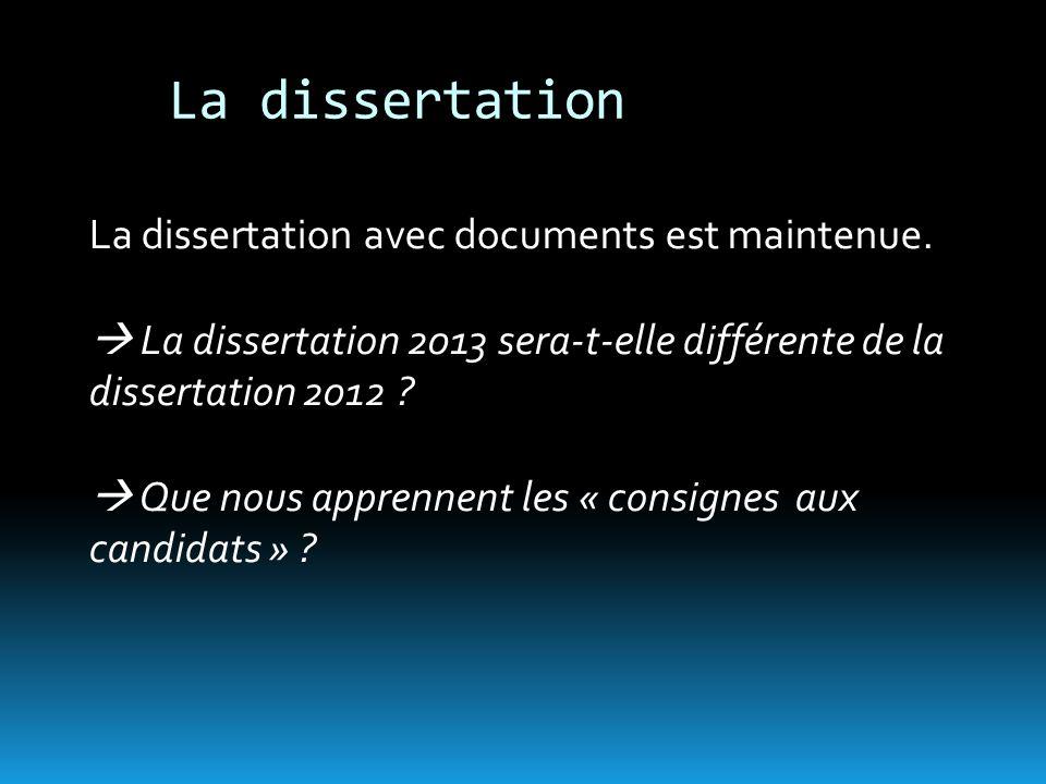 La dissertation La dissertation avec documents est maintenue.
