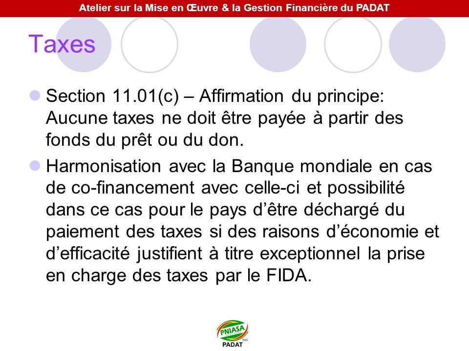Taxes Section 11.01(c) – Affirmation du principe: Aucune taxes ne doit être payée à partir des fonds du prêt ou du don. Harmonisation avec la Banque m