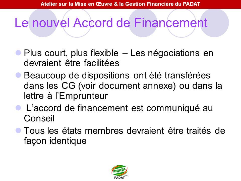 Le nouvel Accord de Financement Plus court, plus flexible – Les négociations en devraient être facilitées Beaucoup de dispositions ont été transférées