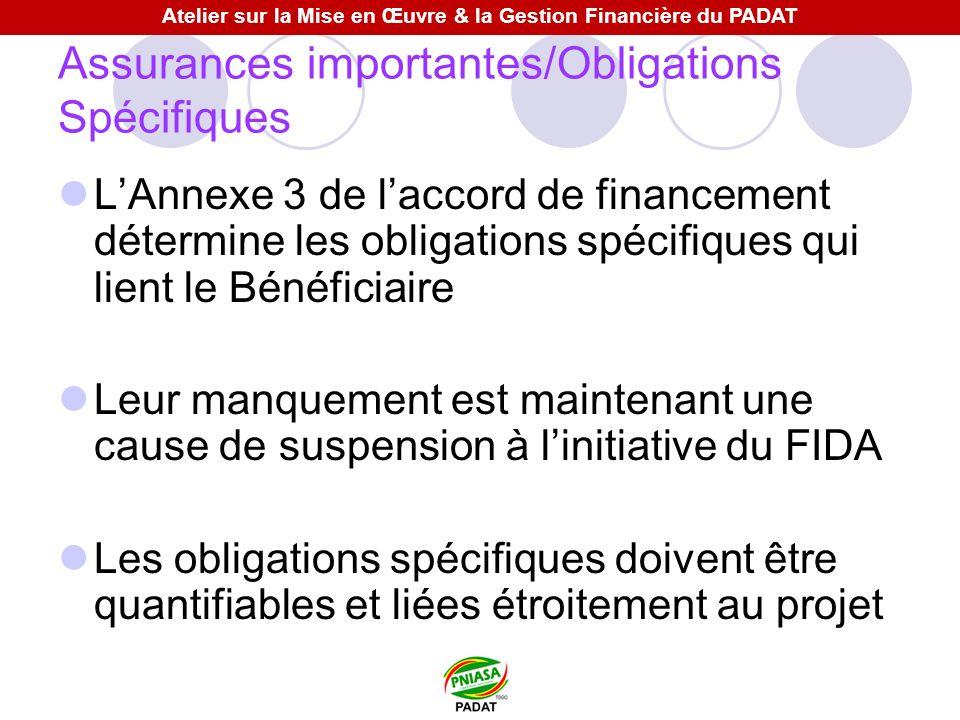 Assurances importantes/Obligations Spécifiques LAnnexe 3 de laccord de financement détermine les obligations spécifiques qui lient le Bénéficiaire Leu