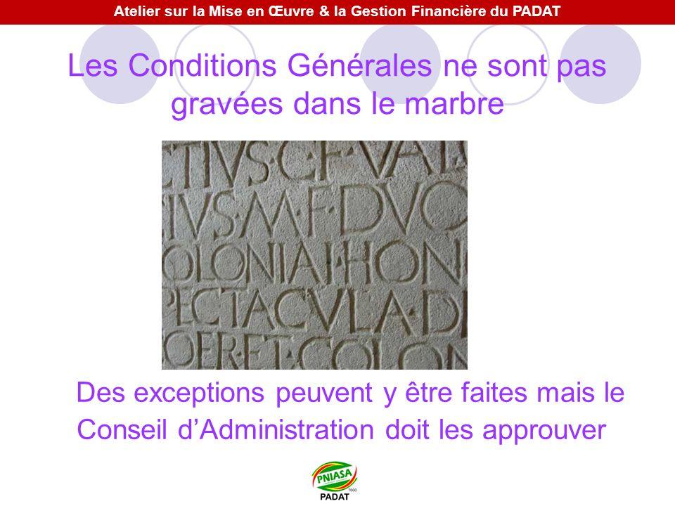 Les Conditions Générales ne sont pas gravées dans le marbre Des exceptions peuvent y être faites mais le Conseil dAdministration doit les approuver At